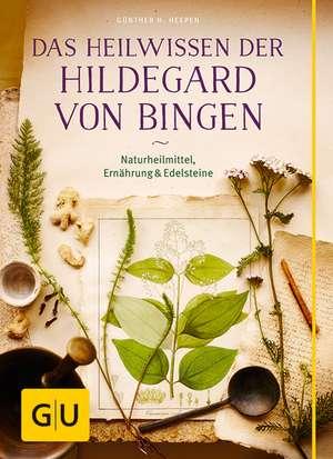 Das Heilwissen der Hildegard von Bingen de Günther H. Heepen