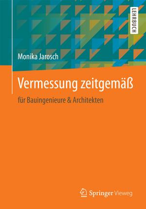 Vermessung zeitgemäß: für Bauingenieure & Architekten de Monika Jarosch
