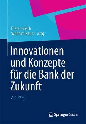 Innovationen und Konzepte fuer die Bank der Zukunft