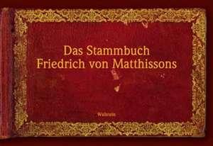 Das Stammbuch Friedrich von Matthissons de Erich Wege