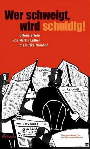 Wer schweigt, wird schuldig! de Rolf-Bernhard Essig