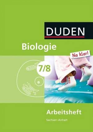 Biologie Na klar! 7/8 Arbeitsheft. Sachsen-Anhalt Sekundarschule