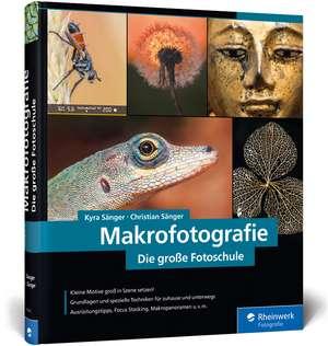 Makrofotografie. Die große Fotoschule de Kyra Sänger