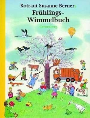 Hoinari prin anotimpuri Primăvara Frühlings-Wimmelbuch : Maxi 26 x 33 de Rotraut Susanne Berner