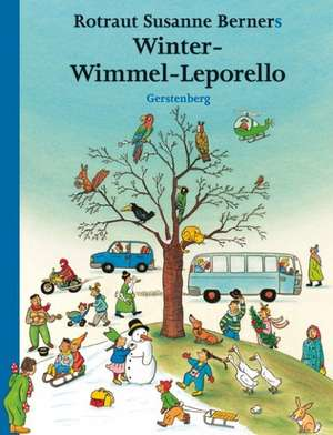 Hoinari prin anotimpuri (Winter-Wimmel-Leporello): Iarna de Rotraut Susanne Berner