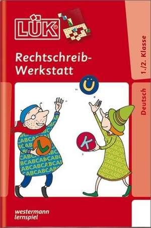LUEK Rechtschreibwerkstatt 1. / 2. Klasse