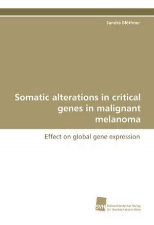 Somatic Alterations in Critical Genes in Malignant Melanoma