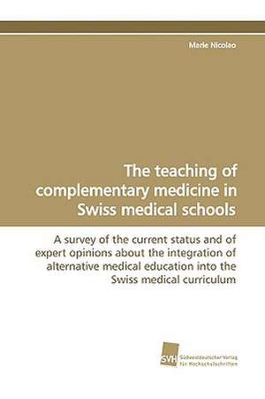 The Teaching of Complementary Medicine in Swiss Medical Schools
