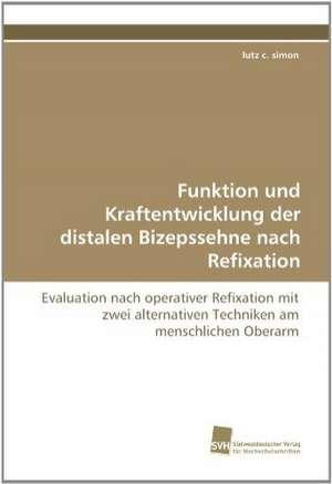 Funktion Und Kraftentwicklung Der Distalen Bizepssehne Nach Refixation