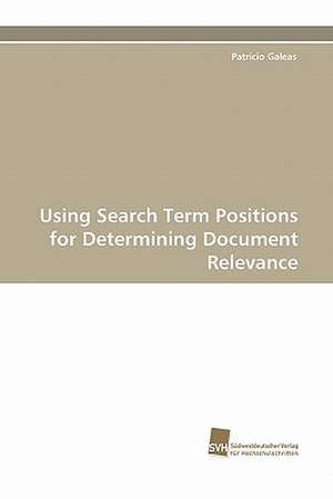 Using Search Term Positions for Determining Document Relevance de Patricio Galeas
