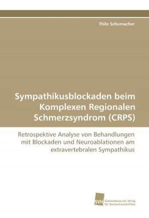 Sympathikusblockaden Beim Komplexen Regionalen Schmerzsyndrom (Crps)