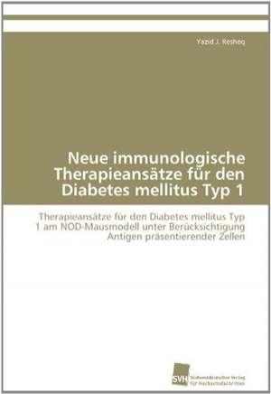 Neue Immunologische Therapieansatze Fur Den Diabetes Mellitus Typ 1