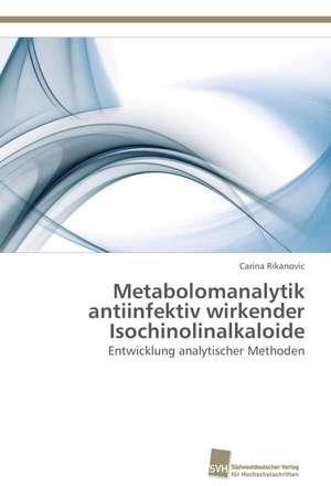 Metabolomanalytik Antiinfektiv Wirkender Isochinolinalkaloide