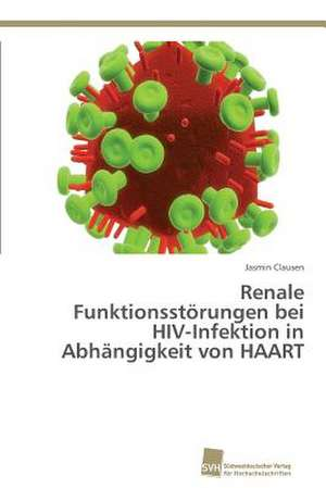 Renale Funktionsstoerungen bei HIV-Infektion in Abhaengigkeit von HAART