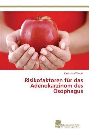Risikofaktoren fuer das Adenokarzinom des OEsophagus