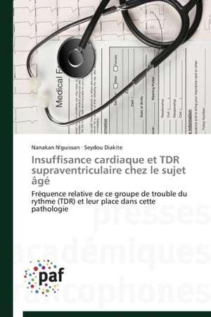 Insuffisance cardiaque et TDR supraventriculaire chez le sujet age
