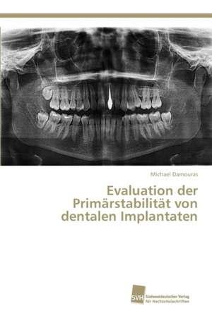 Evaluation der Primaerstabilitaet von dentalen Implantaten