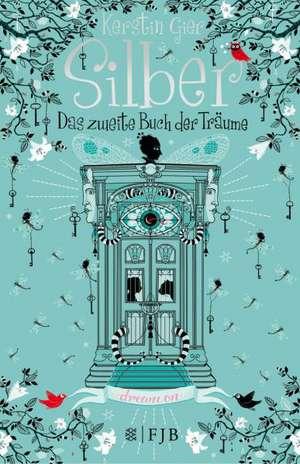 Silber - Das zweite Buch der Träume de Kerstin Gier