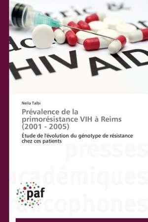 Prevalence de la primoresistance VIH à Reims (2001 - 2005)