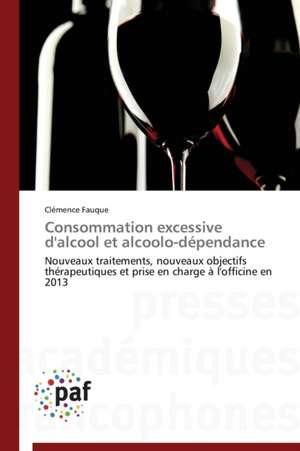 Consommation excessive d'alcool et alcoolo-dependance