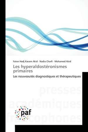 Les hyperaldosteronismes primaires