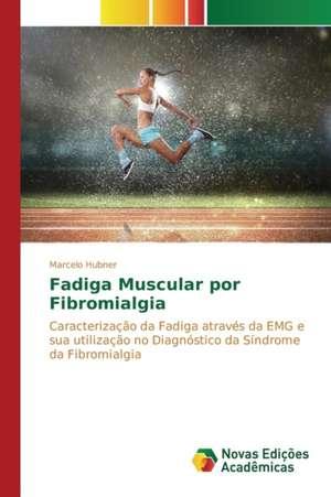 Fadiga Muscular Por Fibromialgia