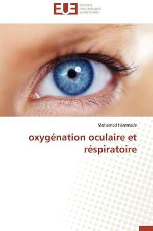 Oxygenation Oculaire Et Respiratoire