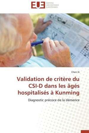 Validation de Critere Du Csi-D Dans Les Ages Hospitalises a Kunming