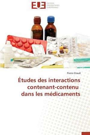 Etudes Des Interactions Contenant-Contenu Dans Les Medicaments