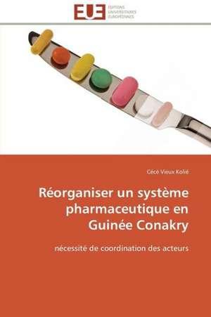 Reorganiser Un Systeme Pharmaceutique En Guinee Conakry