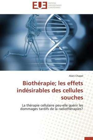 Biotherapie; Les Effets Indesirables Des Cellules Souches