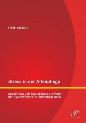 Stress in Der Altenpflege