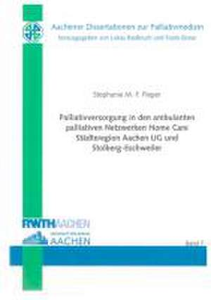 Palliativversorgung in den ambulanten palliativen Netzwerken Home Care Staedteregion Aachen UG und Stolberg-Eschweiler