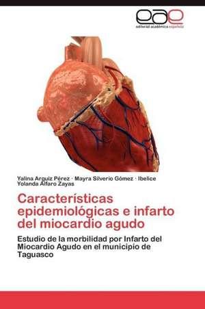 Caracteristicas Epidemiologicas E Infarto del Miocardio Agudo