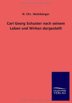 Carl Georg Schuster Nach Seinem Leben Und Wirken Dargestellt:  La Nueva Cultura del Reciclaje de H. Chr. Heimbürger