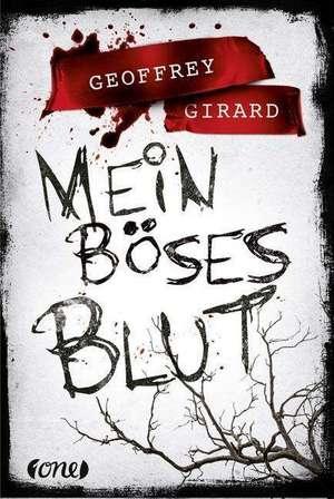 Mein böses Blut de Geoffrey Girard