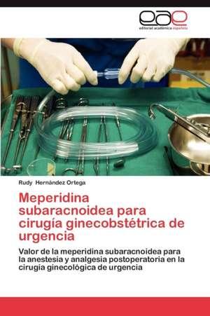 Meperidina Subaracnoidea Para Cirugia Ginecobstetrica de Urgencia