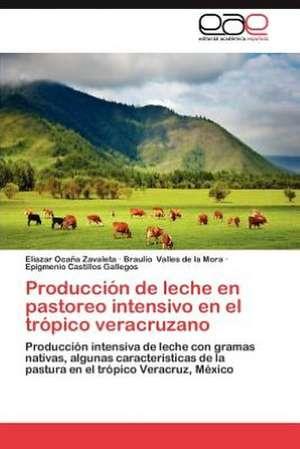 Produccion de Leche En Pastoreo Intensivo En El Tropico Veracruzano