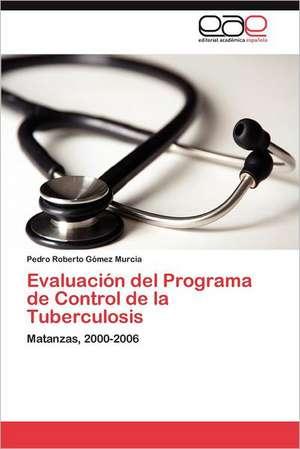 Evaluacion del Programa de Control de La Tuberculosis
