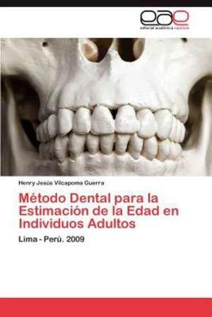 Metodo Dental Para La Estimacion de La Edad En Individuos Adultos