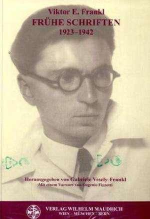 Frühe Schriften 1923 - 1942 de Viktor E. Frankl