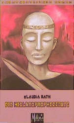 Die Midlandprophezeiung de Claudia Rath