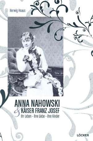 Die geheimen Tagebücher der Anna Nahowsky de Herwig Knaus