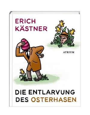 Die Entlarvung des Osterhasen de Erich Kästner