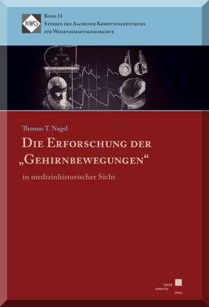 Die Erforschung der Gehirnbewegungen in medizinhistorischer Sicht