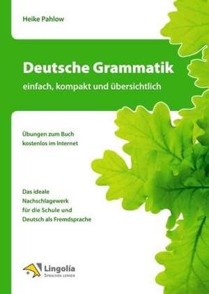 Deutsche Grammatik - einfach, kompakt und uebersichtlich