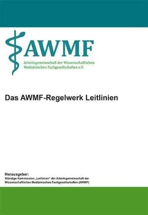 Das AWMF-Regelwerk Leitlinien