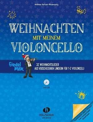 Weihnachten mit meinem Violoncello (mit CD) de Andrea Holzer-Rhomberg