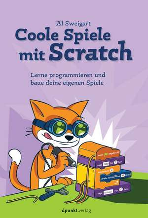 Coole Spiele mit Scratch de Al Sweigart