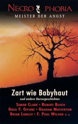 Necrophobia 03. Meister der Angst: Zart wie Babyhaut und andere Horrorgeschichten